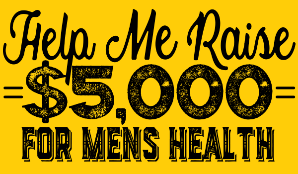 Help me raise $5,000 for men's health